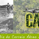 12 de Junho – Dia do Correio Aéreo Nacional